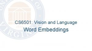 CS 6501 Vision and Language Word Embeddings Today