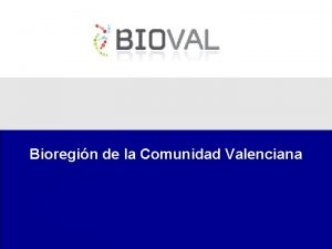 Bioregin de la Comunidad Valenciana Qu es BIOVAL