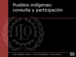 Pueblos indgenas consulta y participacin Pueblos indgenas y