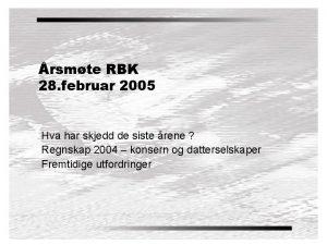 rsmte RBK 28 februar 2005 Hva har skjedd