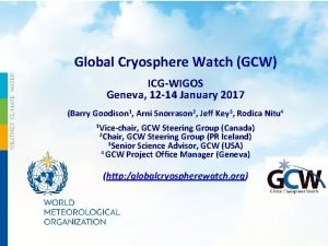 Global Cryosphere Watch GCW ICGWIGOS Geneva 12 14