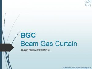 BGC Beam Gas Curtain Design review 28062016 Elena