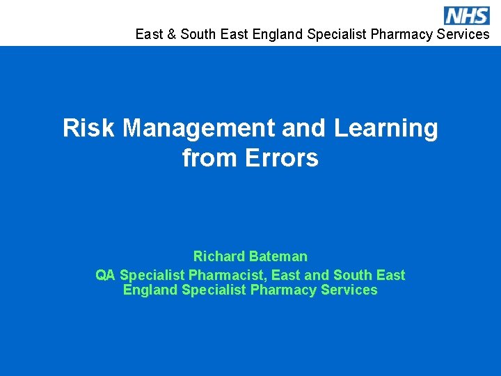 East South East England Specialist Pharmacy Services Risk