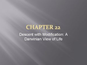 Descent with Modification A Darwinian View of Life
