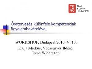 ratervezs klnfle kompetencik figyelembevtelvel WORKSHOP Budapest 2010 V