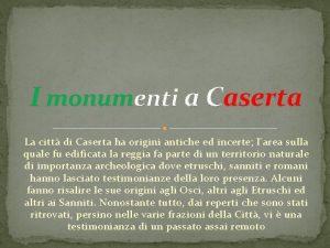 I monumenti a Caserta La citt di Caserta