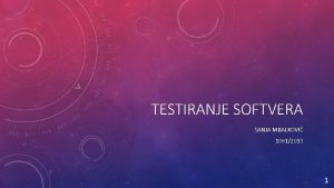 TESTIRANJE SOFTVERA SANJA MIJALKOVI 10612013 1 Development testing