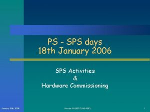 PS SPS days 18 th January 2006 SPS