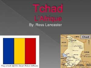 Tchad LAfrique By Ross Lancaster Important Facts Central