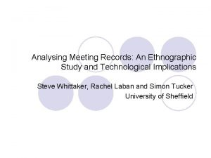 Analysing Meeting Records An Ethnographic Study and Technological