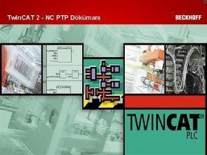 Twin CAT 2 NC PTP Dkman Twin CAT