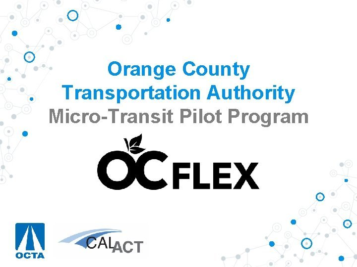 Orange County Transportation Authority MicroTransit Pilot Program Declining