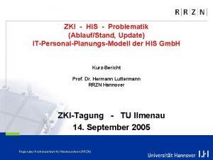 ZKI HIS Problematik AblaufStand Update ITPersonalPlanungsModell der HIS