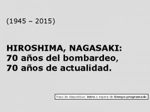 1945 2015 HIROSHIMA NAGASAKI 70 aos del bombardeo