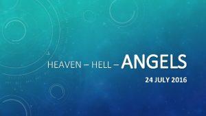 HEAVEN HELL ANGELS 24 JULY 2016 Luke 1