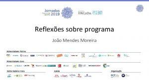 Reflexes sobre programa Joo Mendes Moreira Patrocinadores Platina