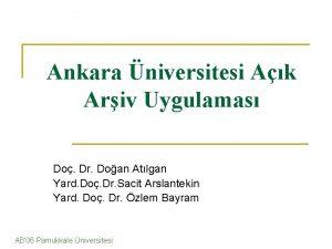 Ankara niversitesi Ak Ariv Uygulamas Do Dr Doan