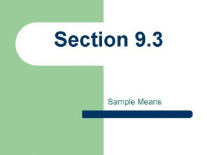 Section 9 3 Sample Means Sample Means l