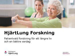 Hjrt Lung Forskning Patientvald forskning fr ett lngre