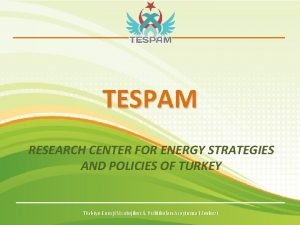 TESPAM RESEARCH CENTER FOR ENERGY STRATEGIES AND POLICIES