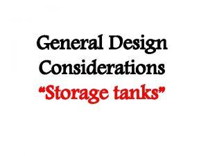 General Design Considerations Storage tanks Storage facilities are