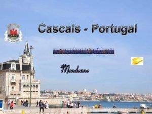 Cascais Portugal Cascais est une ville de pche