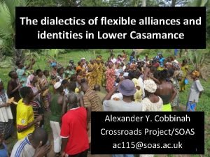 The dialectics of flexible alliances and identities in