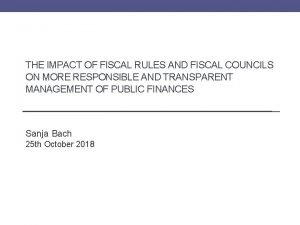 THE IMPACT OF FISCAL RULES AND FISCAL COUNCILS