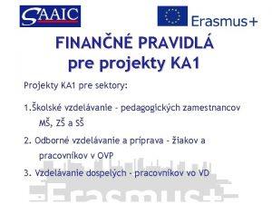FINANN PRAVIDL pre projekty KA 1 Projekty KA