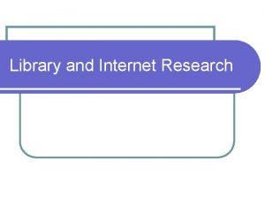Library and Internet Research Integrating Library Internet Research