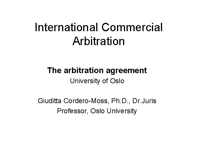 International Commercial Arbitration The arbitration agreement University of