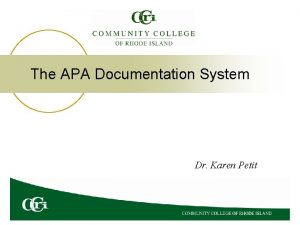 The APA Documentation System Dr Karen Petit Documentation