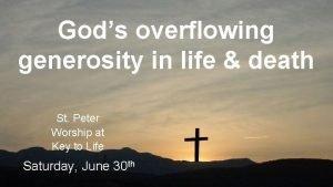 Gods overflowing generosity in life death St Peter