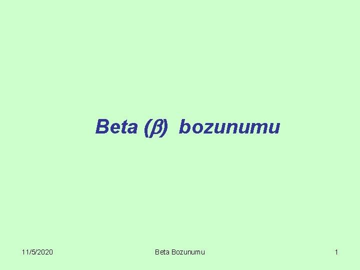 Beta bozunumu 1152020 Beta Bozunumu 1 Beta bozunumu