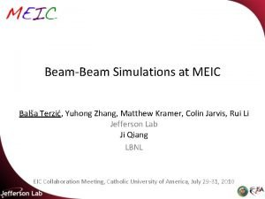 BeamBeam Simulations at MEIC Bala Terzi Yuhong Zhang
