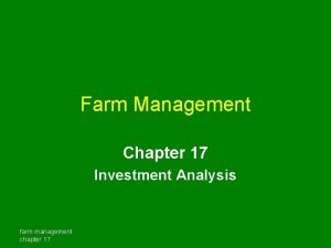 Farm Management Chapter 17 Investment Analysis farm management