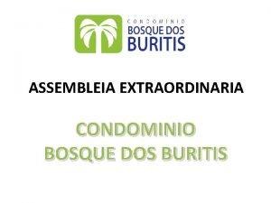 ASSEMBLEIA EXTRAORDINARIA CONDOMINIO BOSQUE DOS BURITIS Aes Tomadas