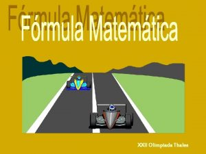 XXII Olimpiada Thales Frmula Matemtica Estamos en la