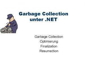 Garbage Collection unter NET Garbage Collection Optimierung Finalization