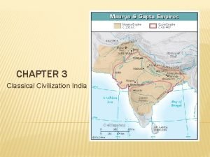 CHAPTER 3 Classical Civilization India Classical China focus