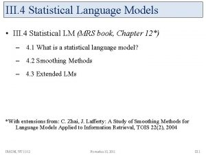 III 4 Statistical Language Models III 4 Statistical