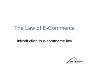 The Law of ECommerce Introduction to ecommerce law