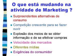 O que est mudando na atividade de Marketing
