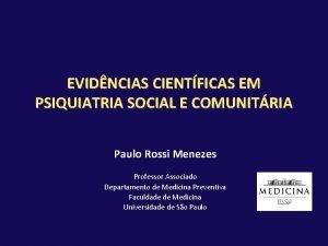 EVIDNCIAS CIENTFICAS EM PSIQUIATRIA SOCIAL E COMUNITRIA Paulo