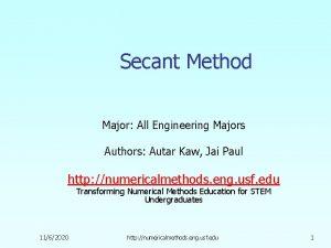 Secant Method Major All Engineering Majors Authors Autar