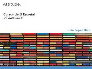 Cursos de El Escorial 27 Julio 2018 Julio