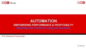 AUTOMATION EMPOWERING PERFORMANCE PROFITABILITY Matching with Textile 4