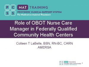 Role of OBOT Nurse Care Manager in Federally