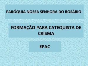 PARQUIA NOSSA SENHORA DO ROSRIO FORMAO PARA CATEQUISTA