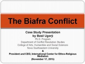 The Biafra Conflict Case Study Presentation by Basil